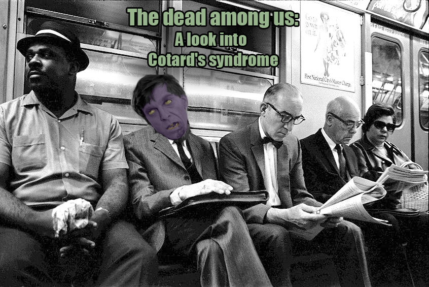 The dead among us: A look into Cotard's syndrome