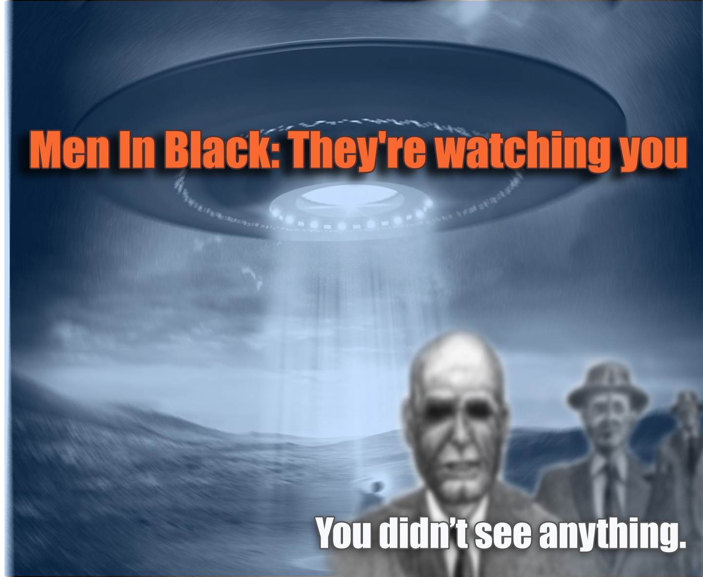 Men In Black: They're watching you